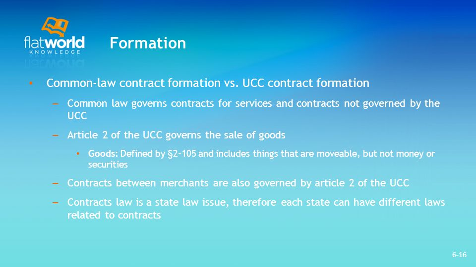 Formation Common-law contract formation vs. UCC contract formation