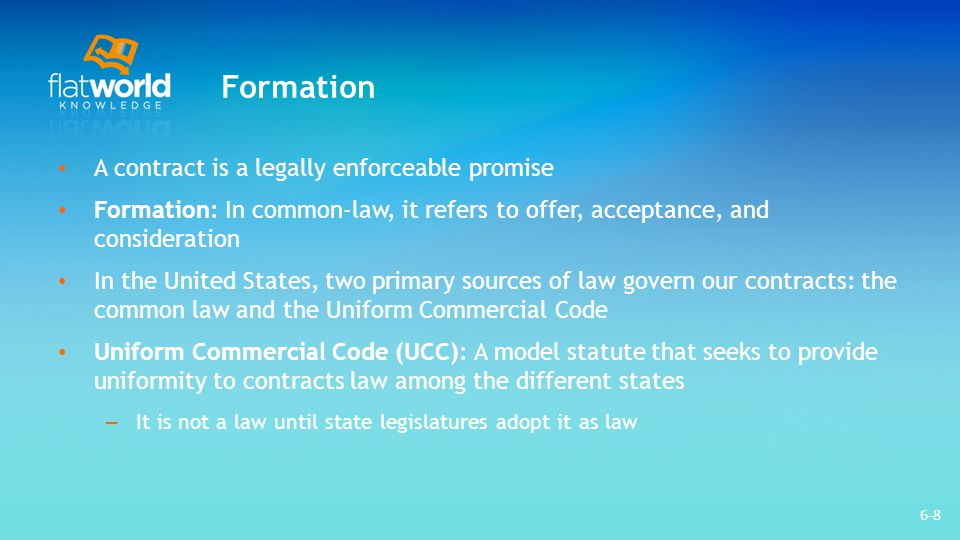 Formation A contract is a legally enforceable promise