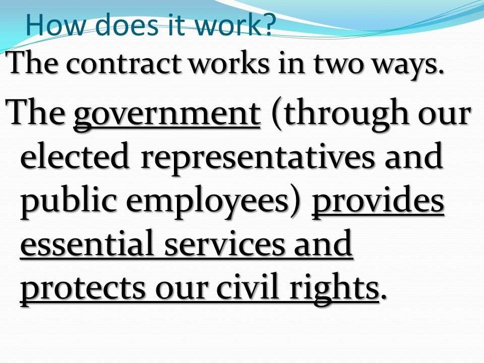 How does it work The contract works in two ways.