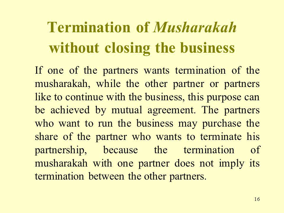 Termination of Musharakah without closing the business