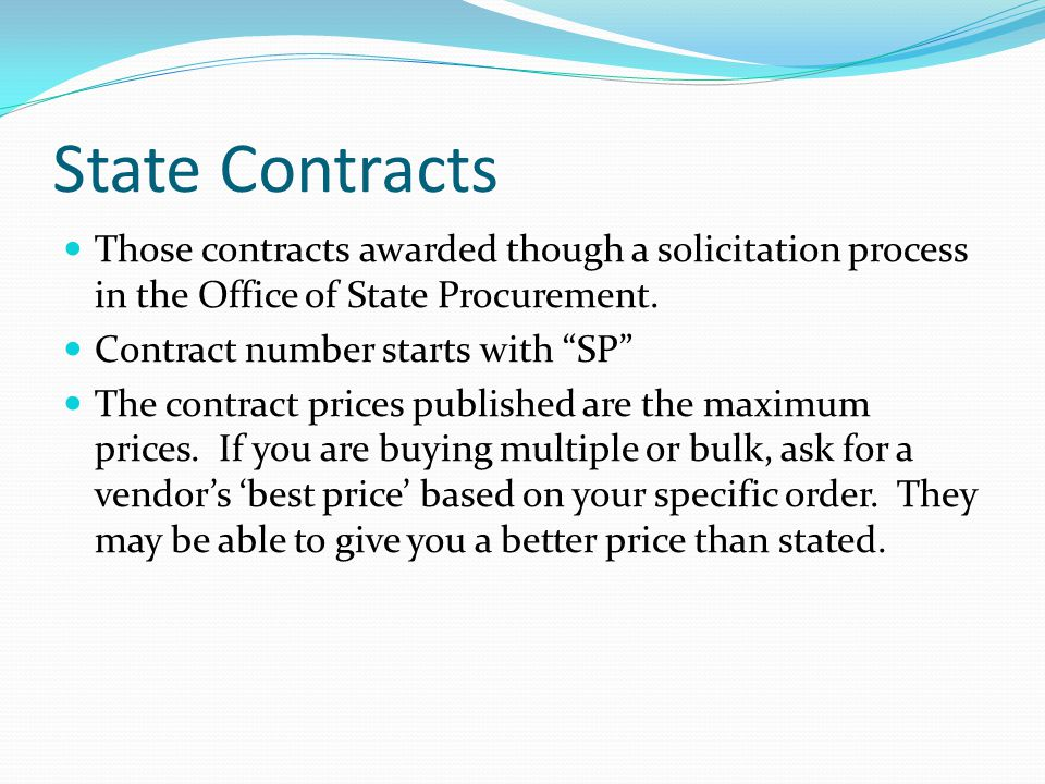 State Contracts Those contracts awarded though a solicitation process in the Office of State Procurement.