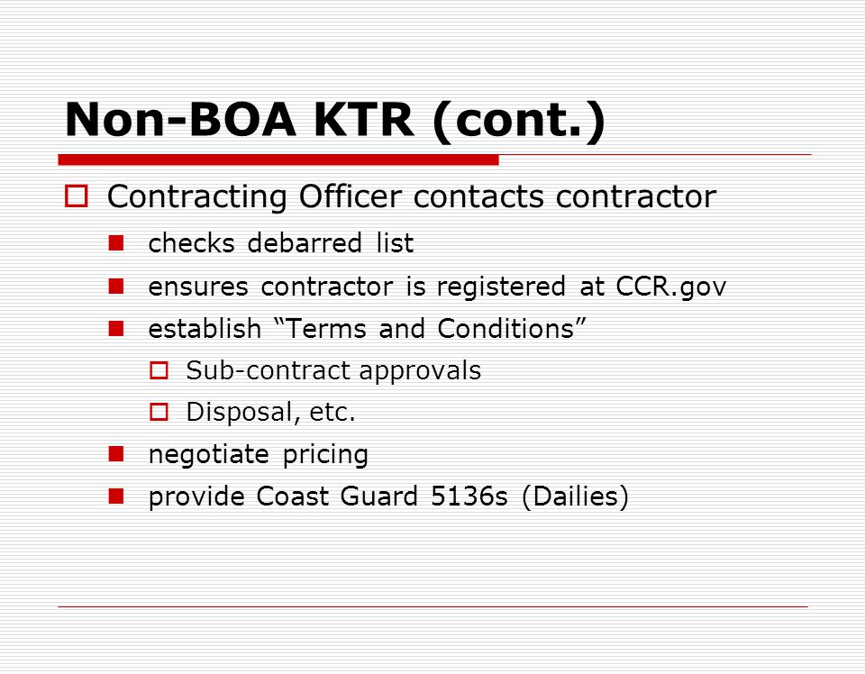Non-BOA KTR (cont.) Contracting Officer contacts contractor