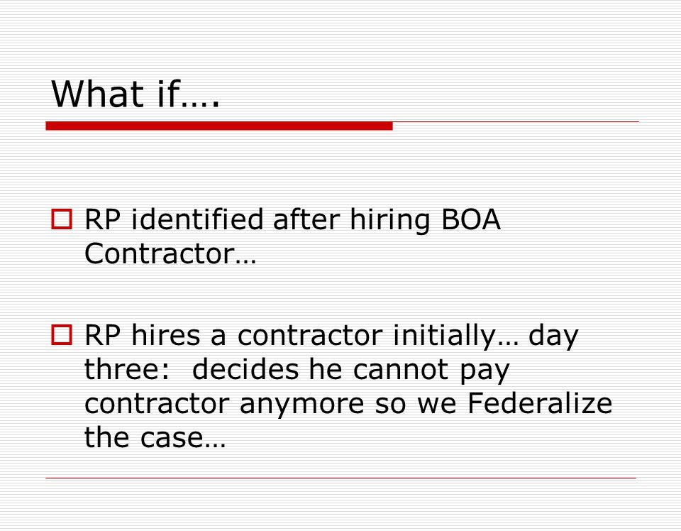 What if…. RP identified after hiring BOA Contractor…