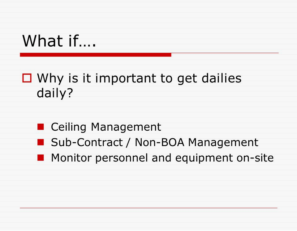 What if…. Why is it important to get dailies daily Ceiling Management