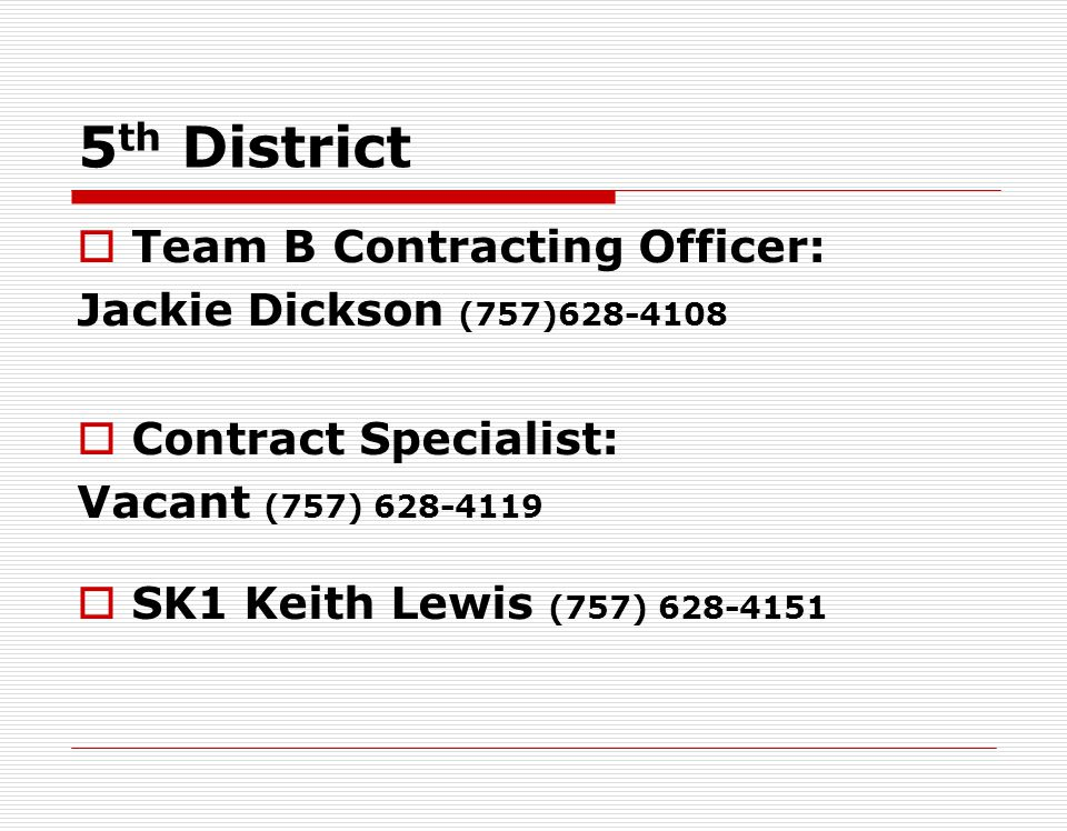 5th District Team B Contracting Officer: Jackie Dickson (757)628-4108