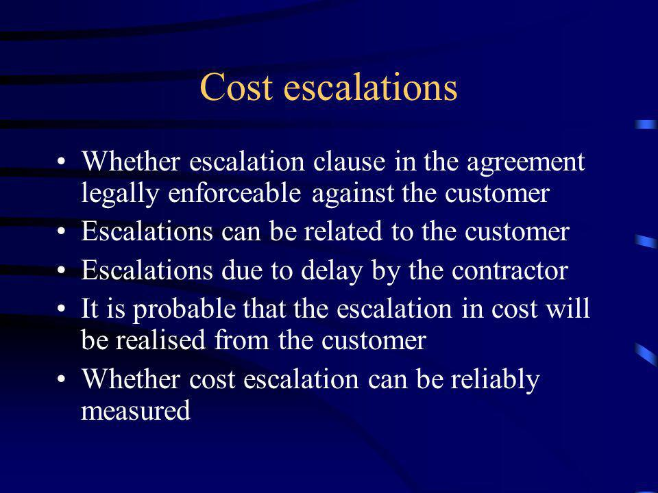 Cost escalations Whether escalation clause in the agreement legally enforceable against the customer.