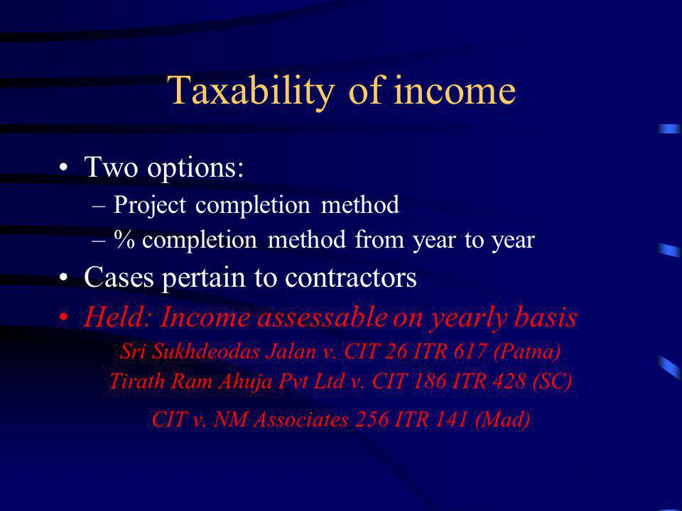 Taxability of income Two options: Cases pertain to contractors