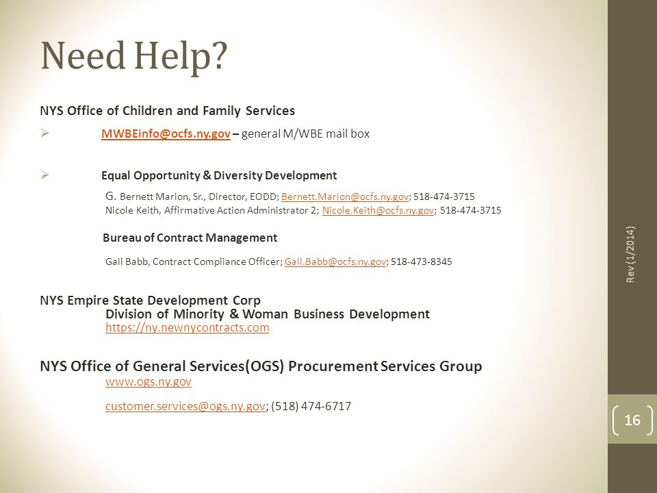Need Help NYS Office of Children and Family Services. MWBEinfo@ocfs.ny.gov – general M/WBE mail box.