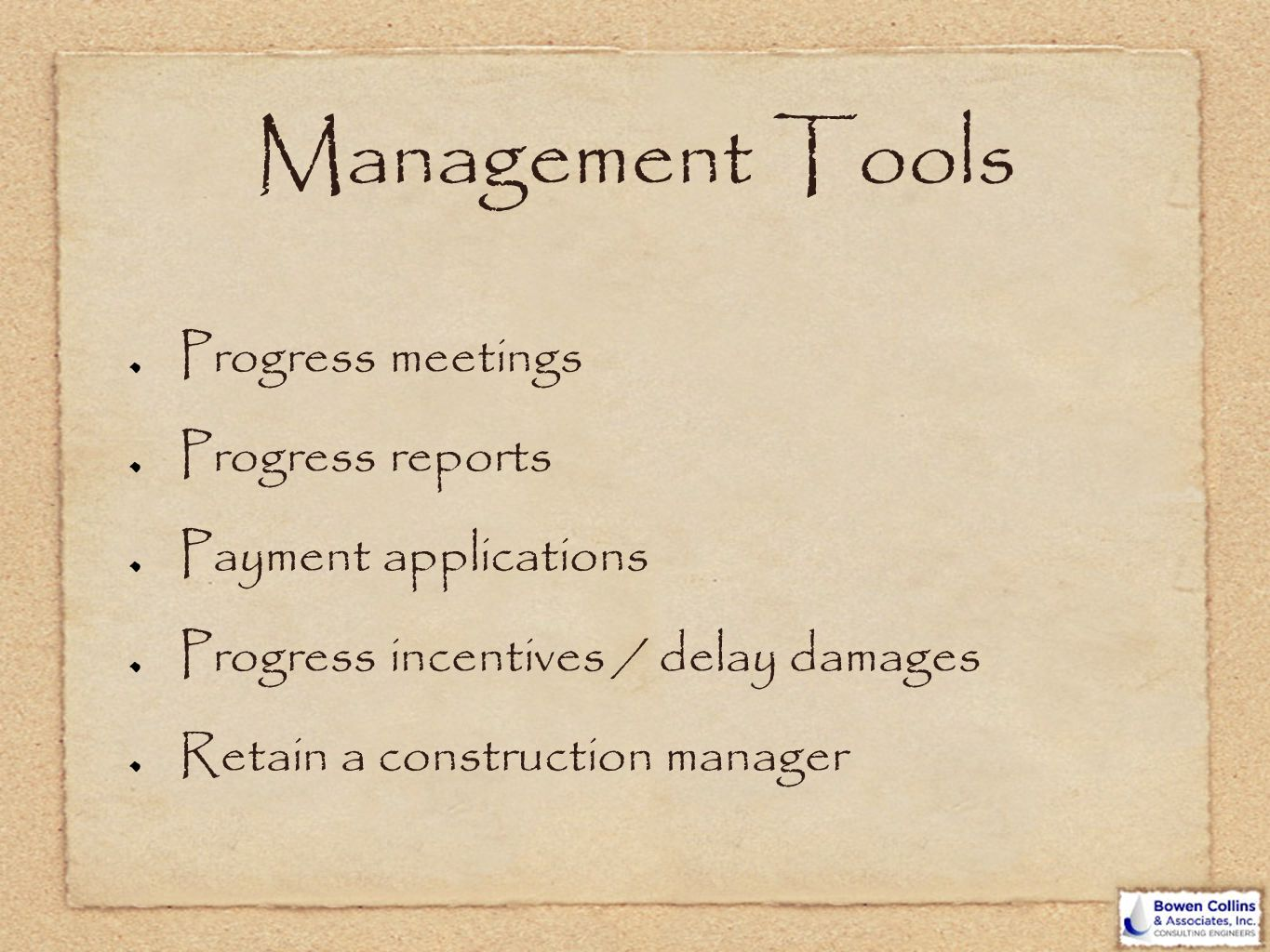 Management Tools Progress meetings Progress reports