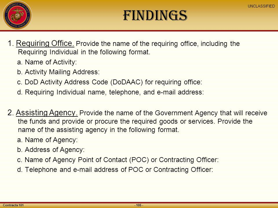 Findings 1. Requiring Office. Provide the name of the requiring office, including the Requiring Individual in the following format.