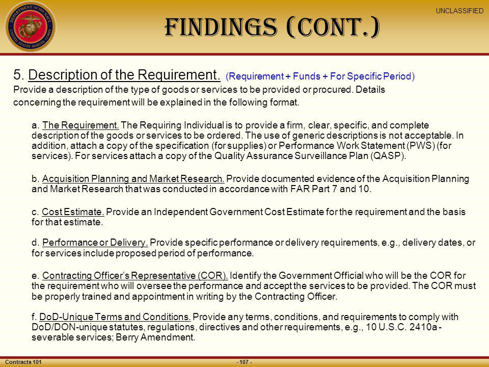 Findings (CONT.) 5. Description of the Requirement. (Requirement + Funds + For Specific Period)