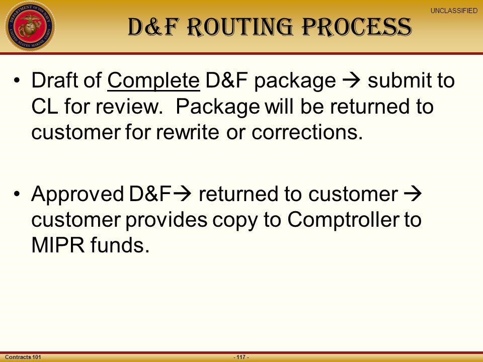 D&F Routing Process Draft of Complete D&F package  submit to CL for review. Package will be returned to customer for rewrite or corrections.