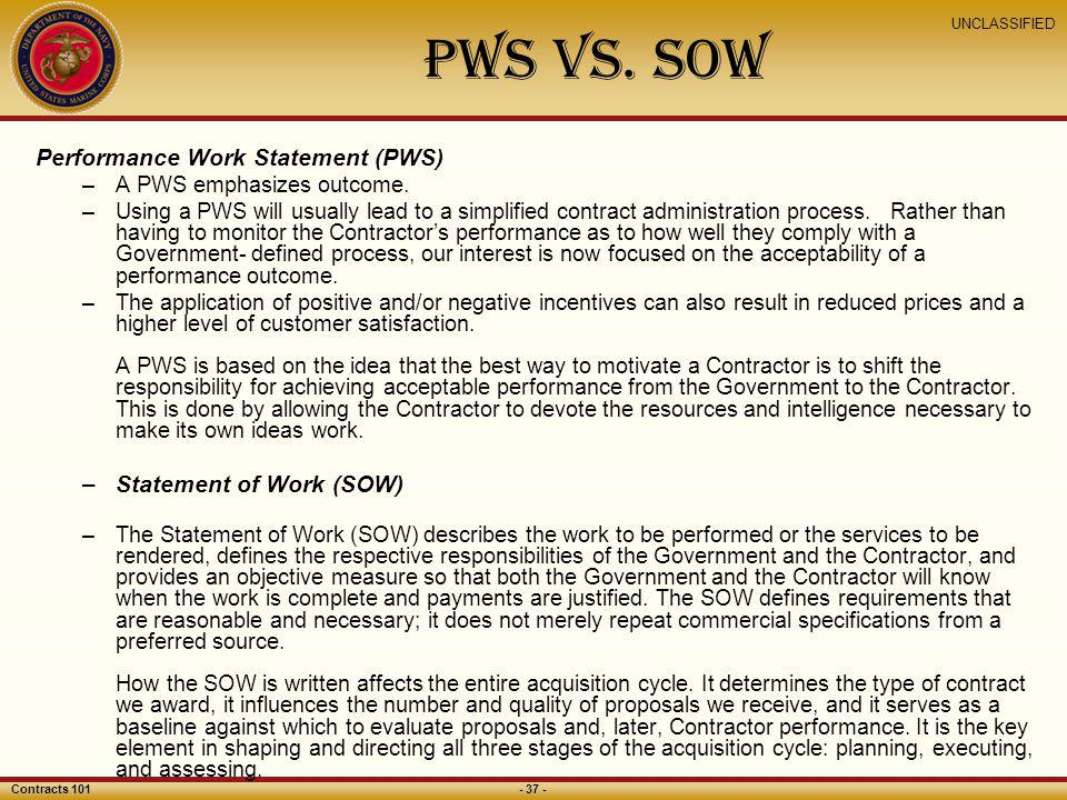 PWS vs. SOW Performance Work Statement (PWS) Statement of Work (SOW)