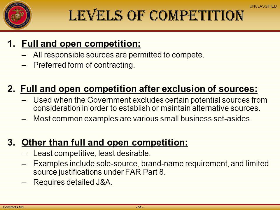 levels of competition Full and open competition: