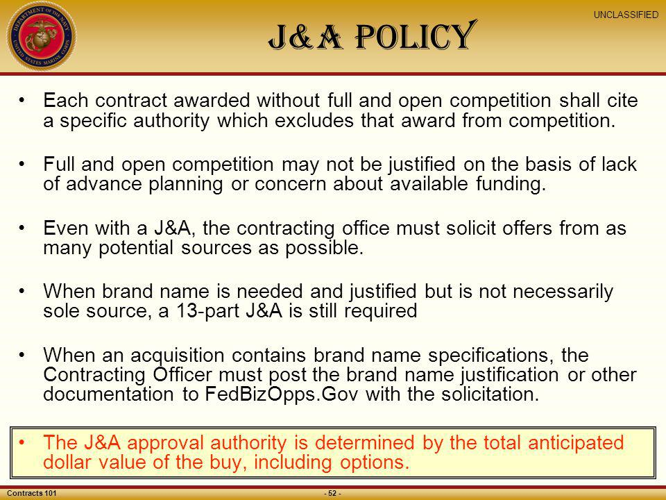 J&A Policy Each contract awarded without full and open competition shall cite a specific authority which excludes that award from competition.