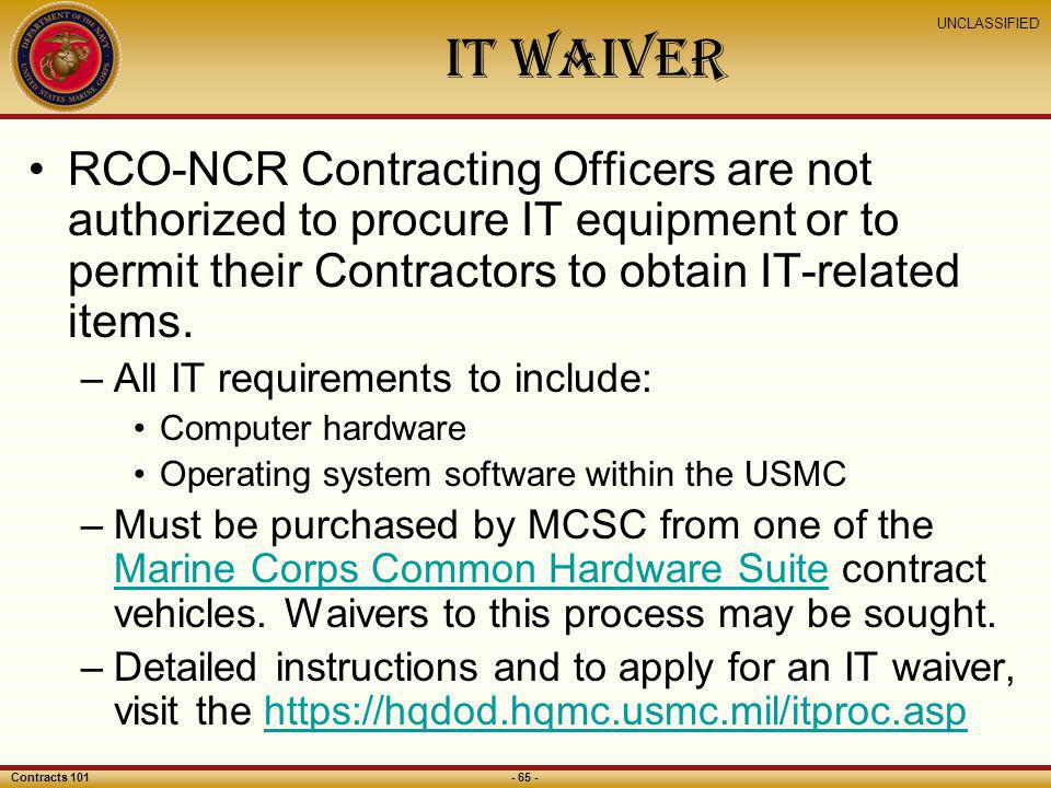 IT Waiver RCO-NCR Contracting Officers are not authorized to procure IT equipment or to permit their Contractors to obtain IT-related items.