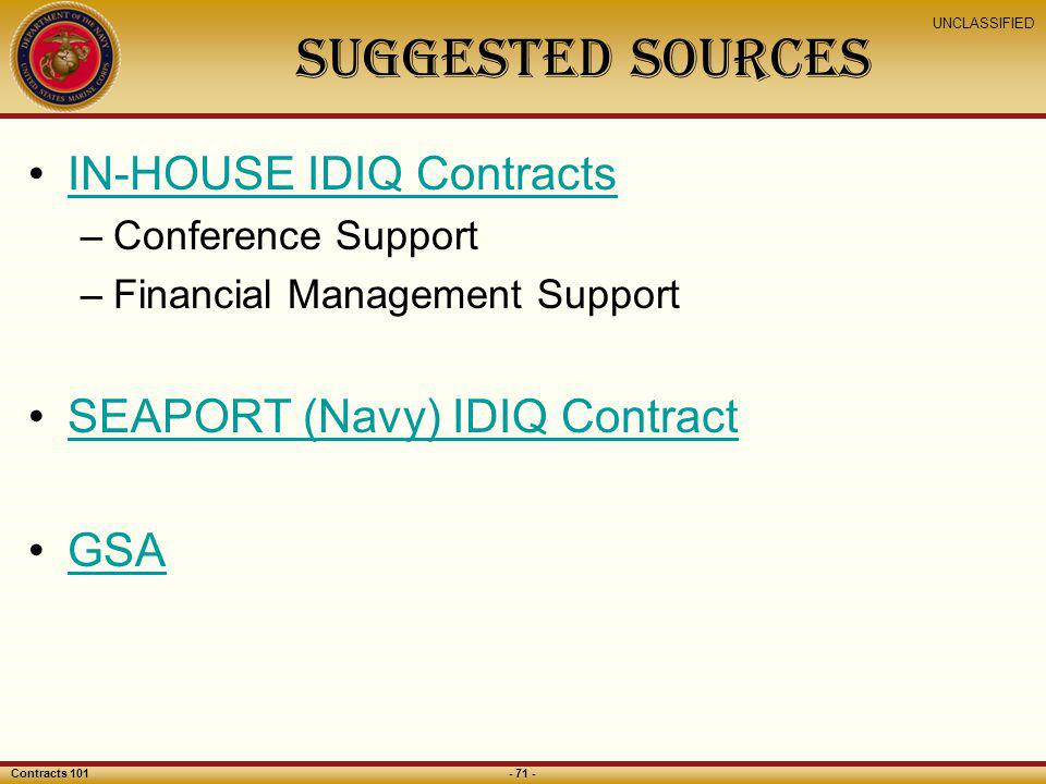 Suggested sources IN-HOUSE IDIQ Contracts SEAPORT (Navy) IDIQ Contract