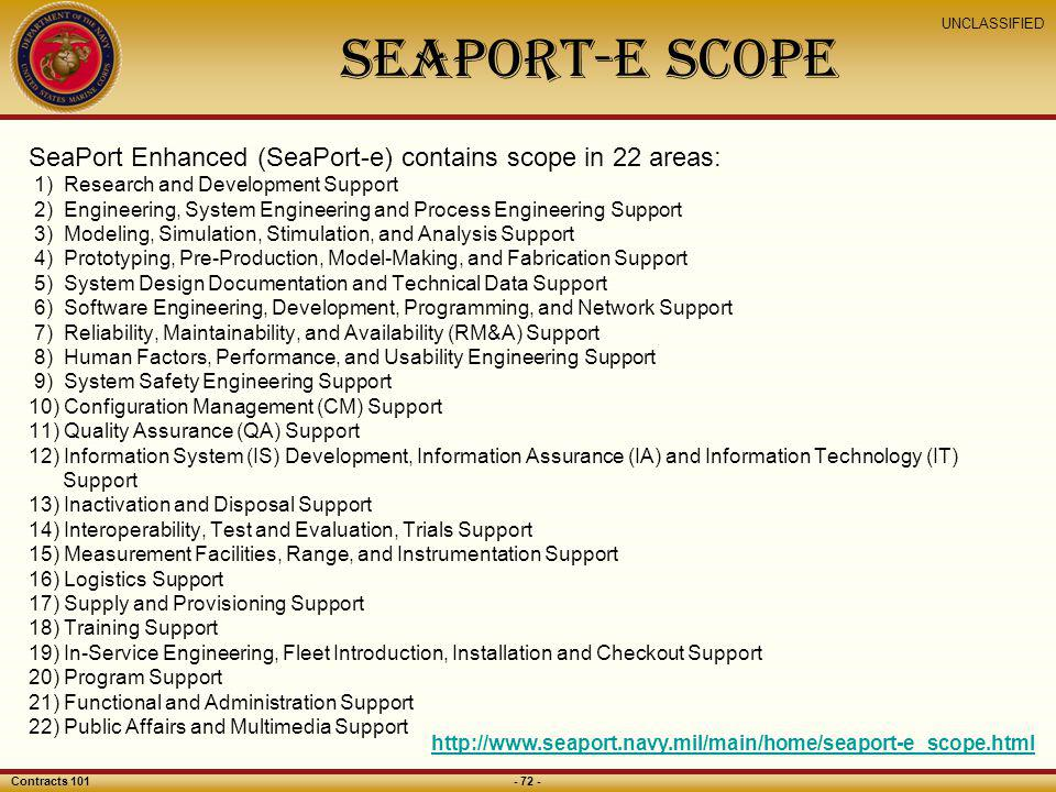 SEAPORT-E Scope SeaPort Enhanced (SeaPort-e) contains scope in 22 areas: 1) Research and Development Support.