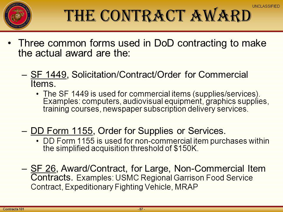 The Contract Award Three common forms used in DoD contracting to make the actual award are the: