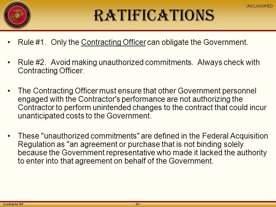 Ratifications Rule #1. Only the Contracting Officer can obligate the Government.