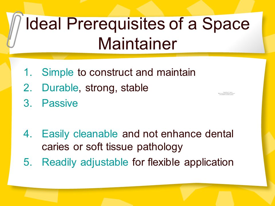 Ideal Prerequisites of a Space Maintainer
