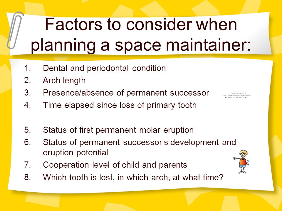 Factors to consider when planning a space maintainer: