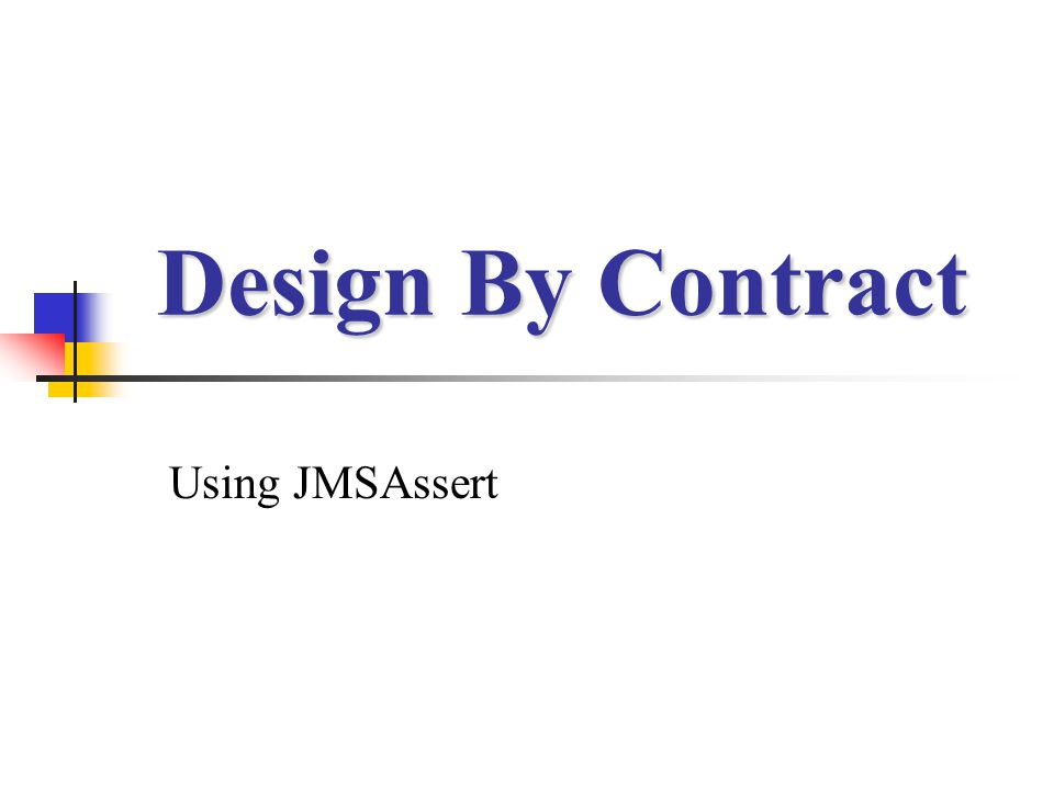 Design By Contract Using JMSAssert