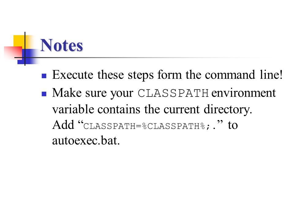 Notes Execute these steps form the command line!