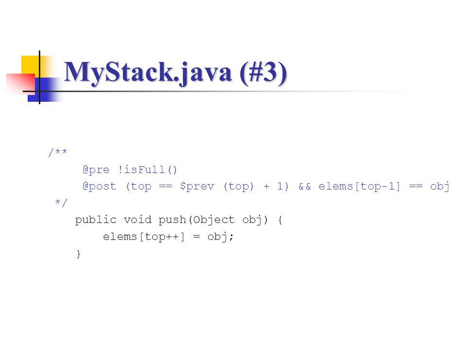 MyStack.java (#3) /** @pre !isFull()