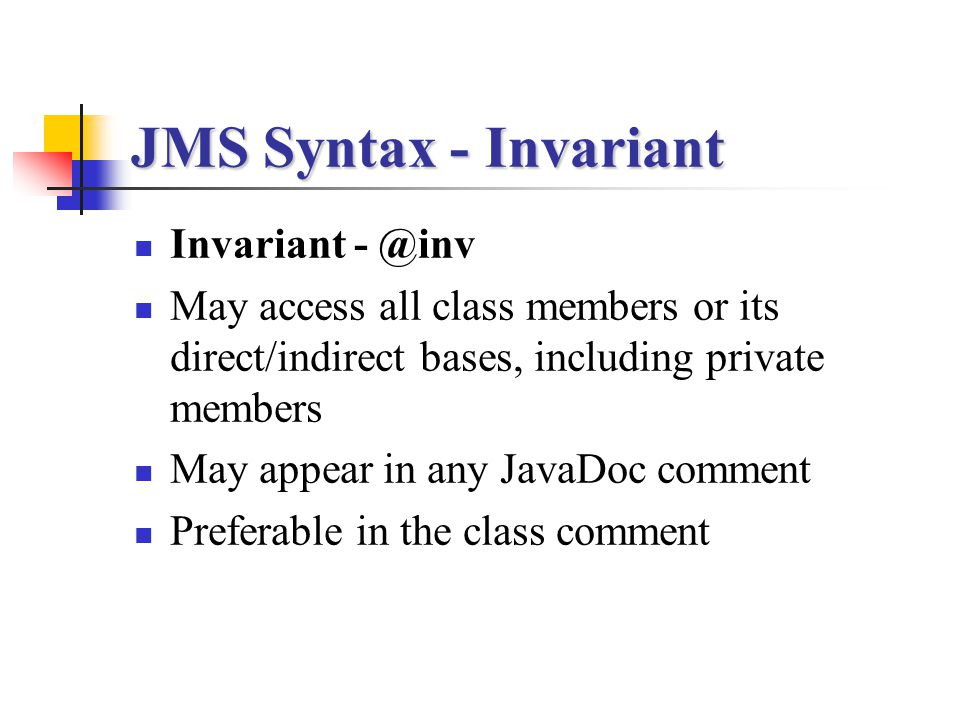 JMS Syntax - Invariant Invariant - @inv