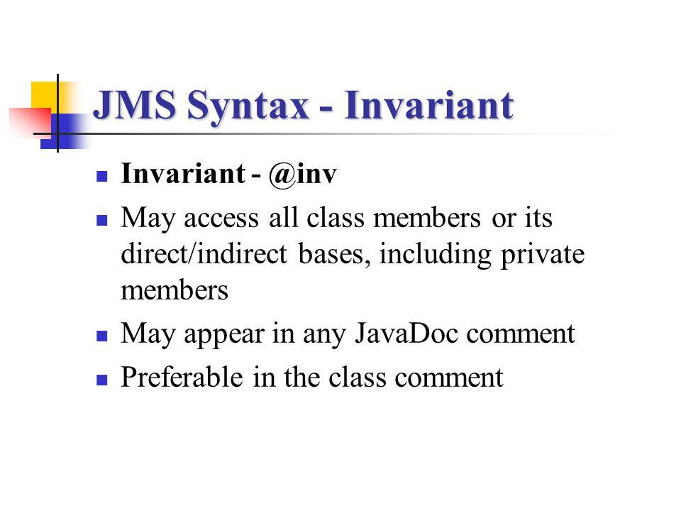 JMS Syntax - Invariant Invariant - @inv