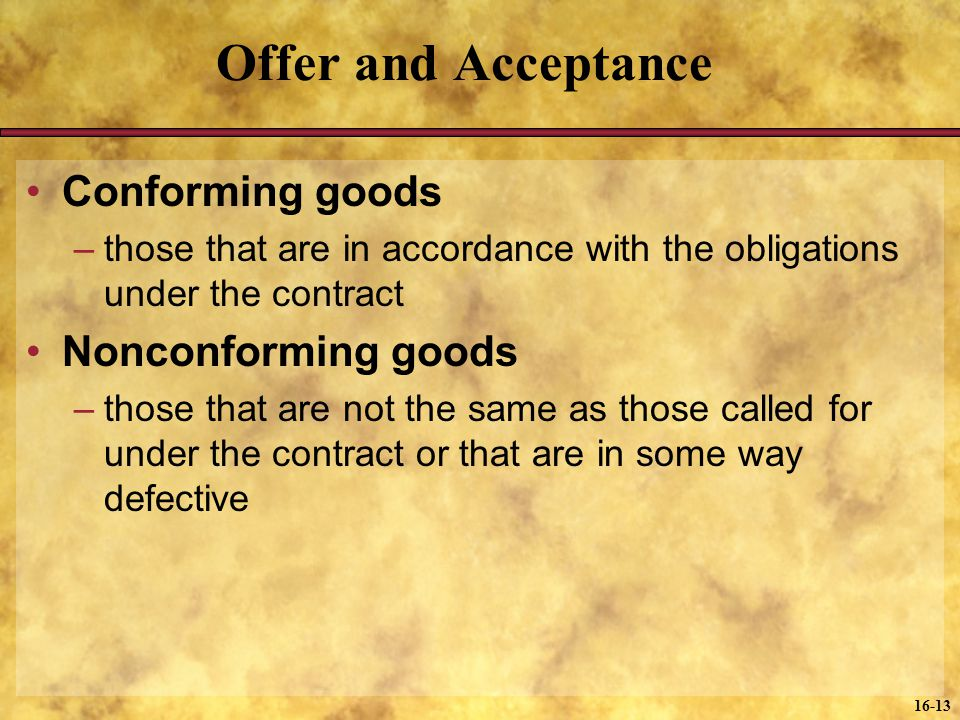 Offer and Acceptance Conforming goods Nonconforming goods
