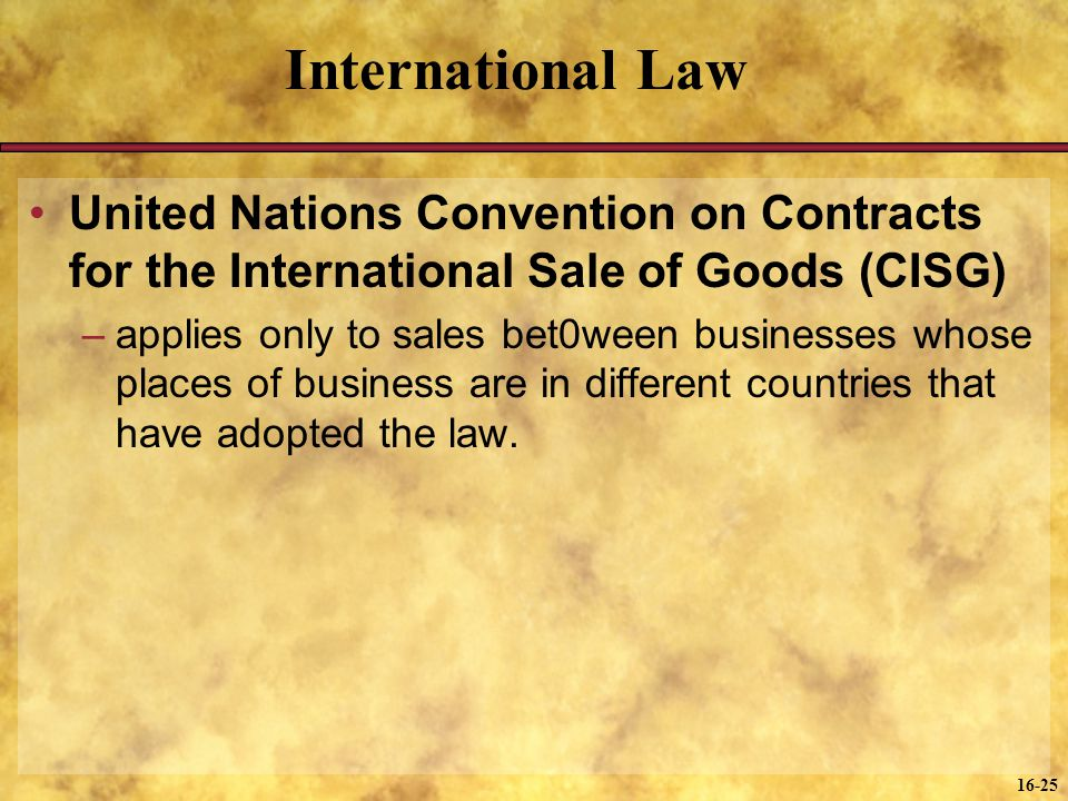 International Law United Nations Convention on Contracts for the International Sale of Goods (CISG)