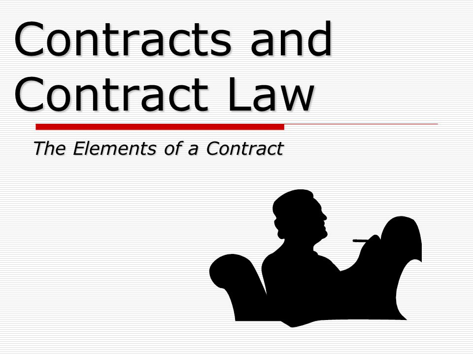 Contracts and Contract Law