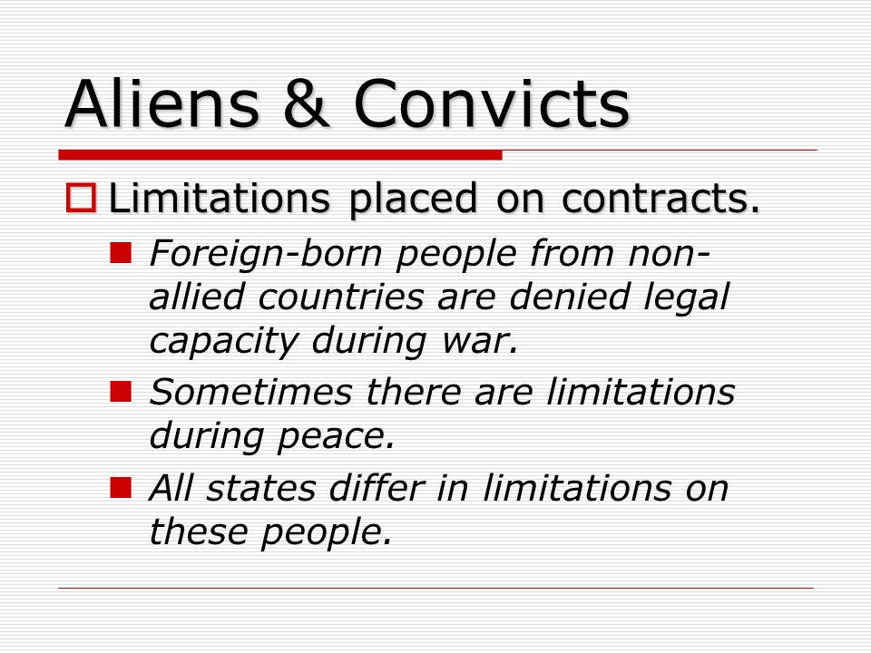 Aliens & Convicts Limitations placed on contracts.