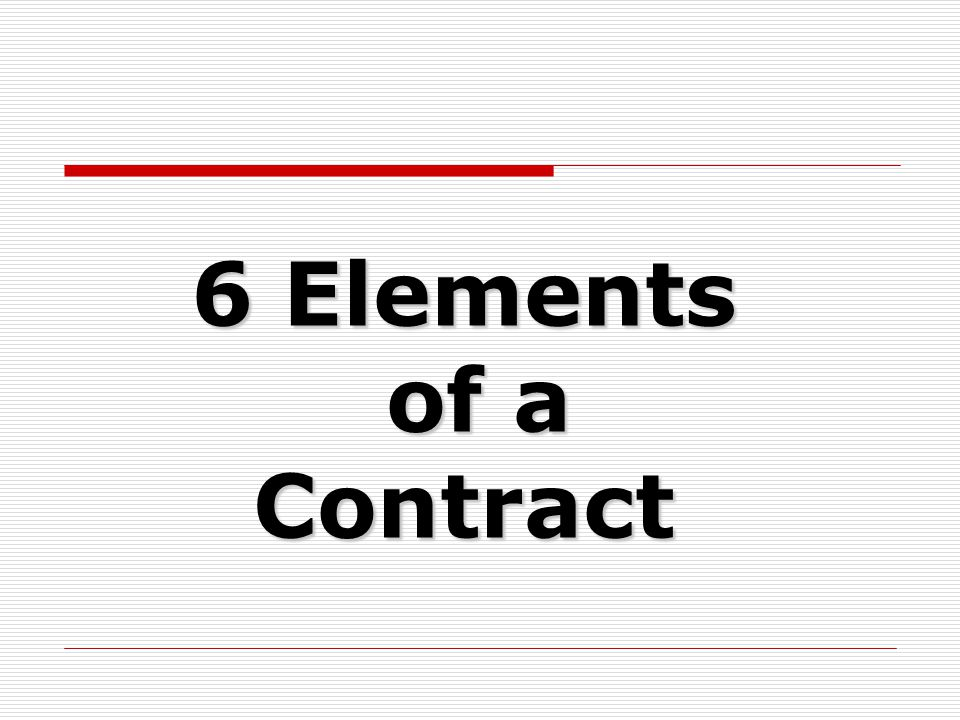 6 Elements of a Contract