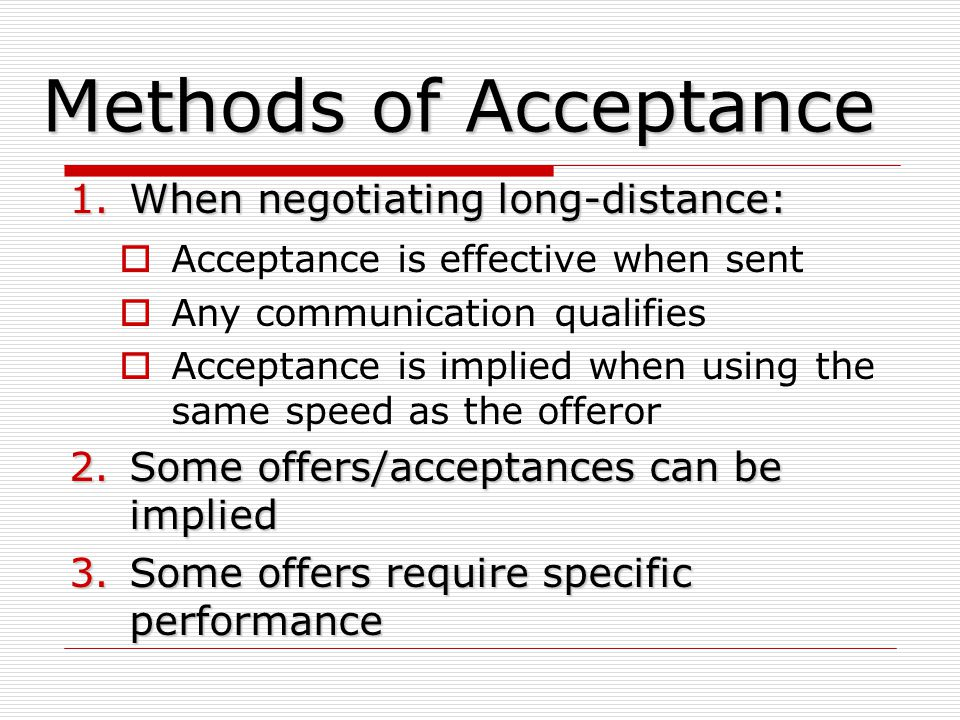 Methods of Acceptance When negotiating long-distance: