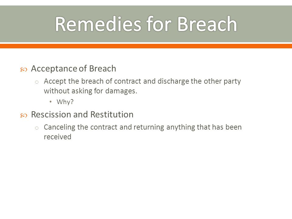 Remedies for Breach Acceptance of Breach Rescission and Restitution
