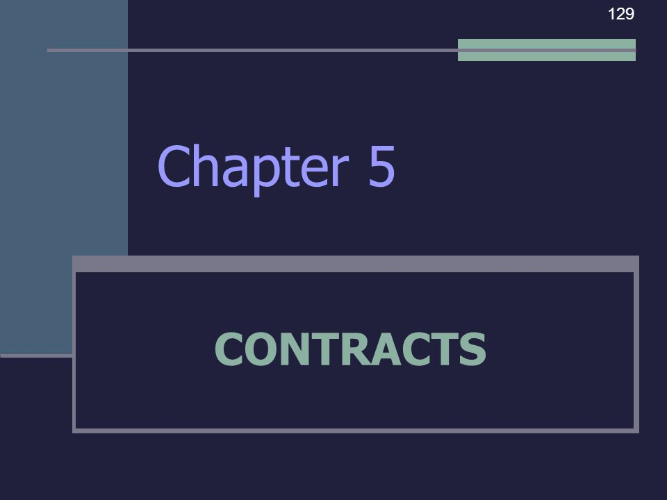 129 Chapter 5 CONTRACTS