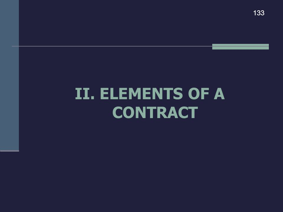 II. ELEMENTS OF A CONTRACT