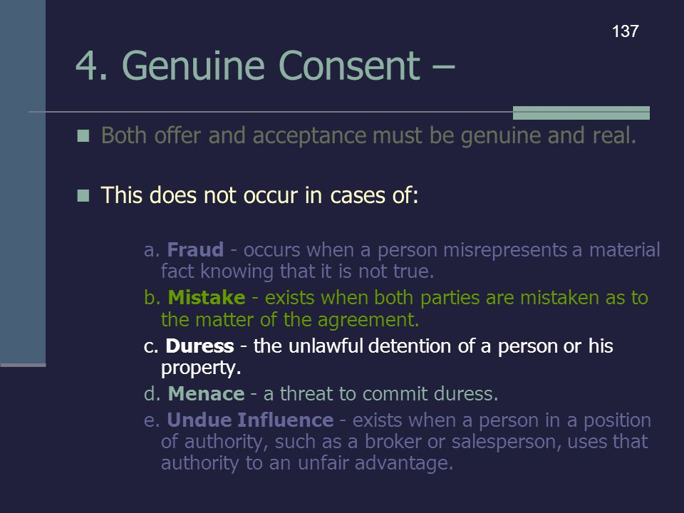 4. Genuine Consent – 137. Both offer and acceptance must be genuine and real. This does not occur in cases of: