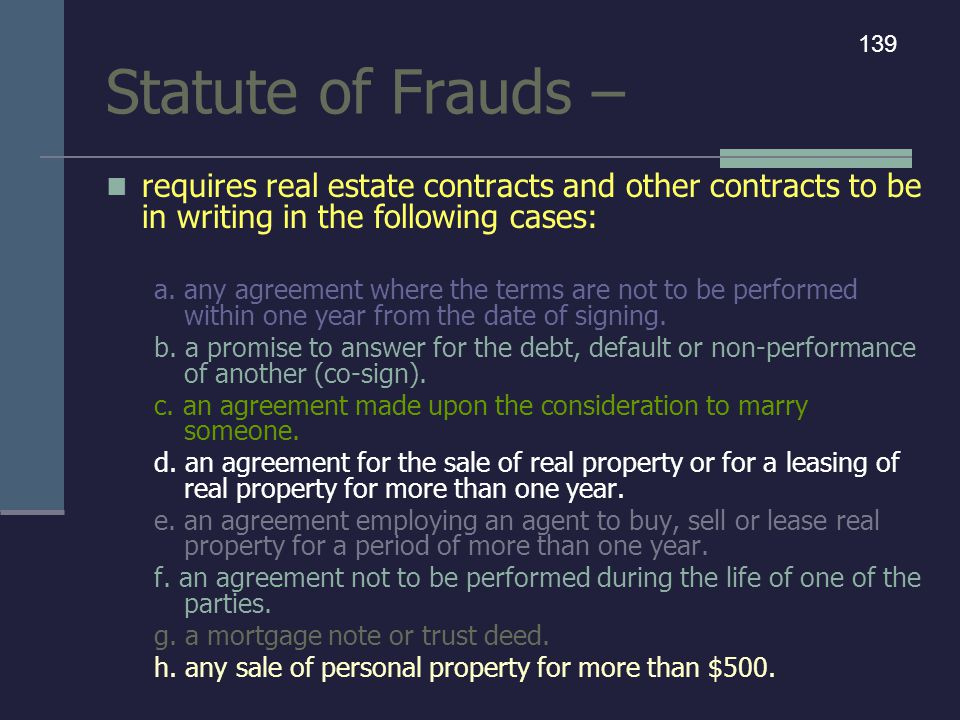 Statute of Frauds – 139. requires real estate contracts and other contracts to be in writing in the following cases:
