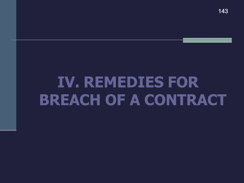 IV. REMEDIES FOR BREACH OF A CONTRACT