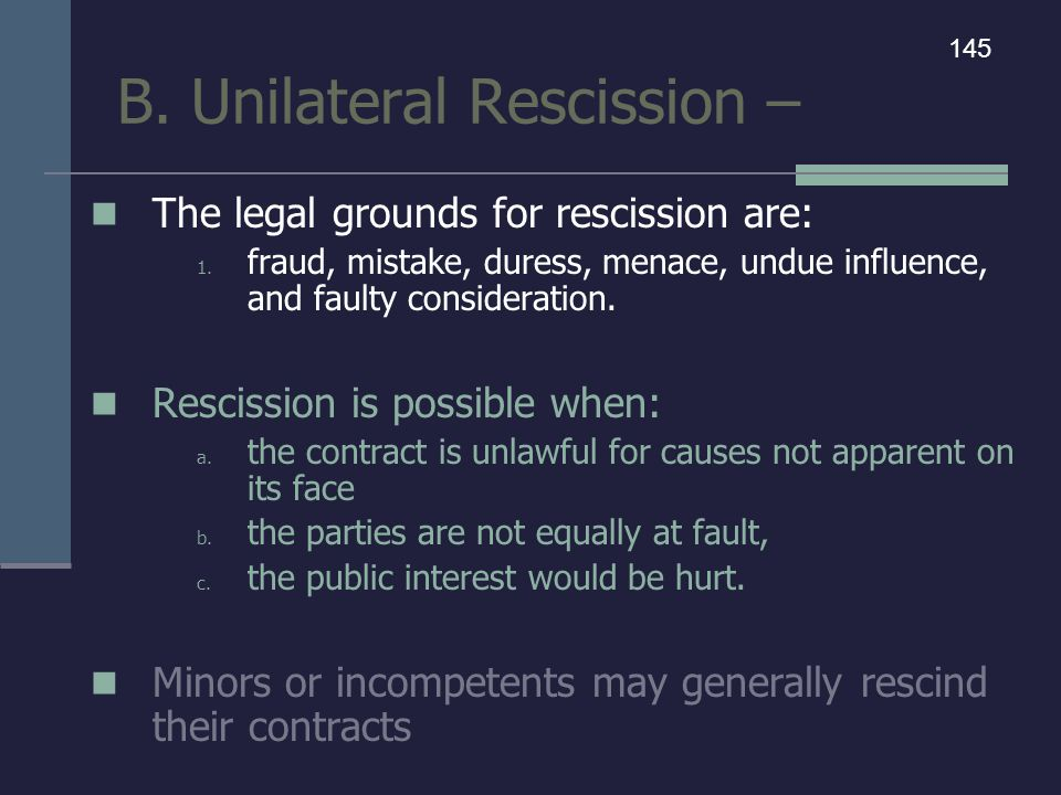 B. Unilateral Rescission –