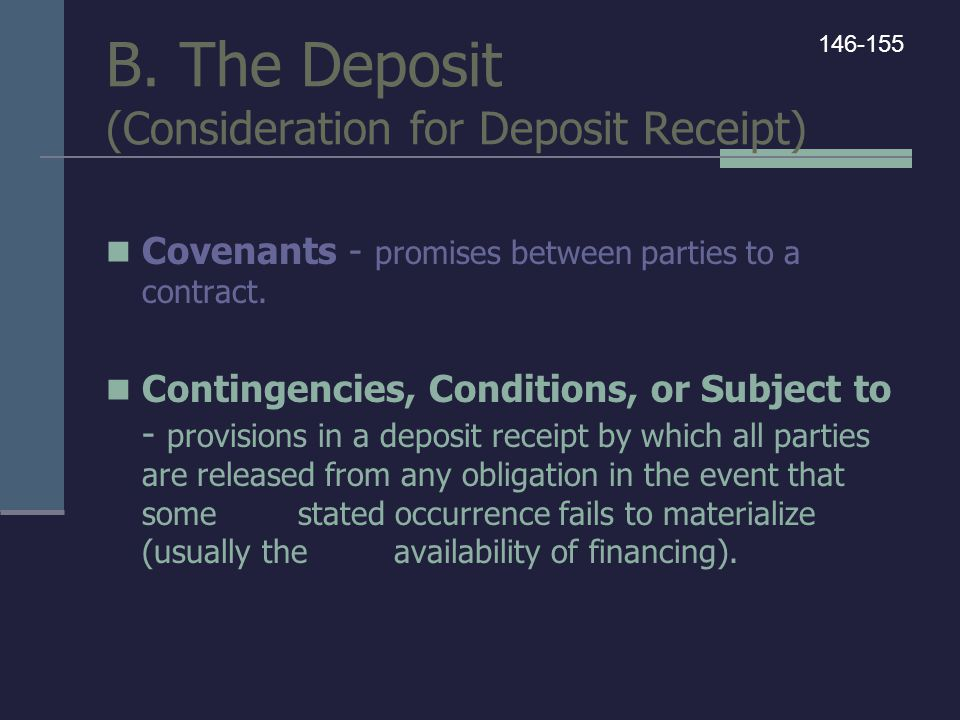 B. The Deposit (Consideration for Deposit Receipt)