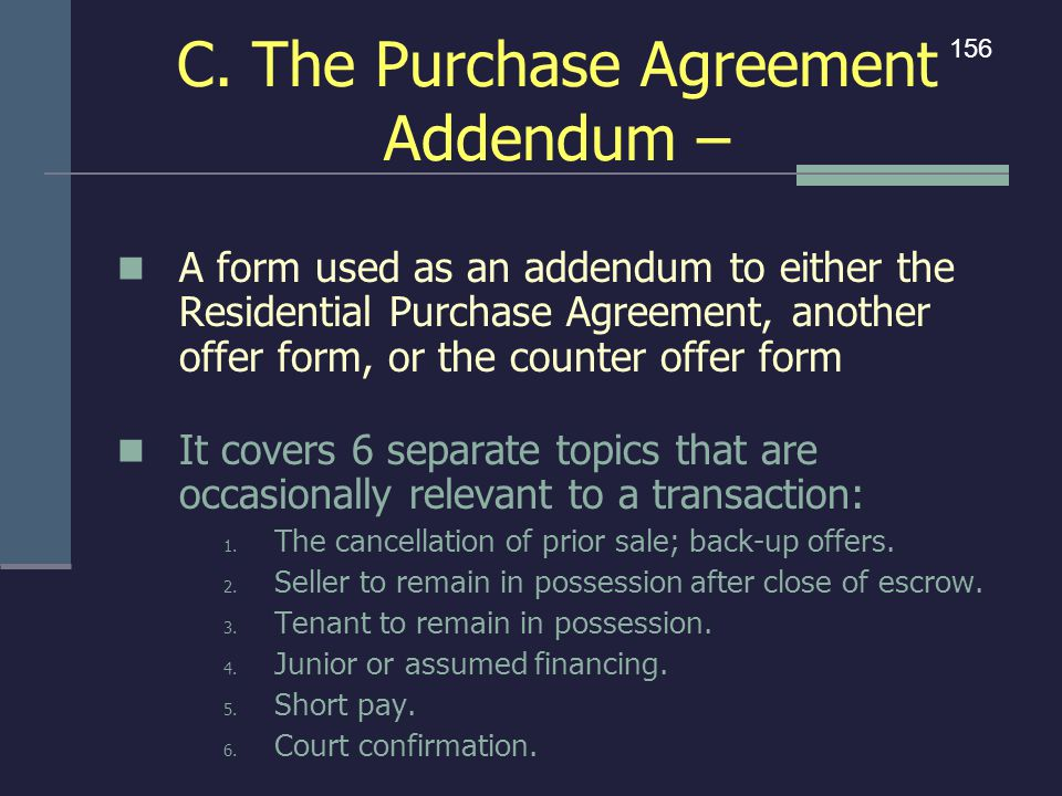 C. The Purchase Agreement Addendum –