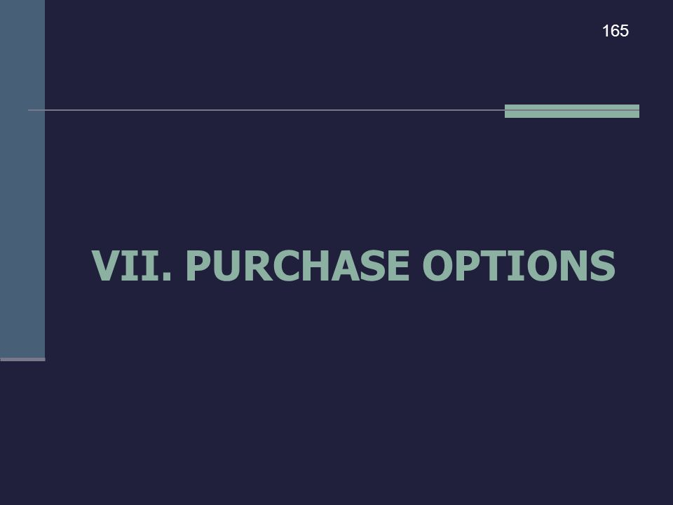 165 VII. PURCHASE OPTIONS