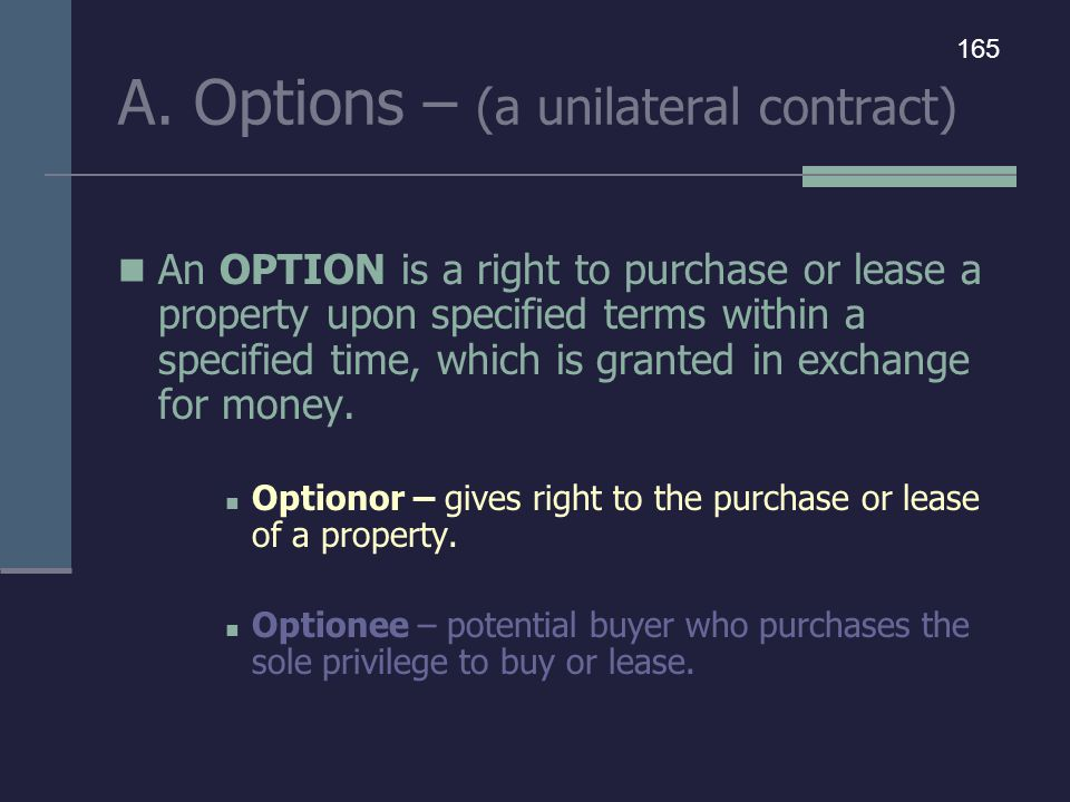 A. Options – (a unilateral contract)