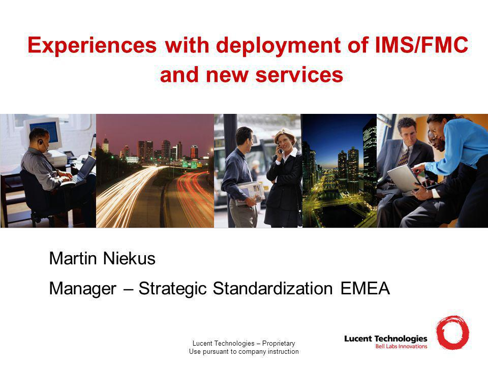 Experiences with deployment of IMS/FMC and new services