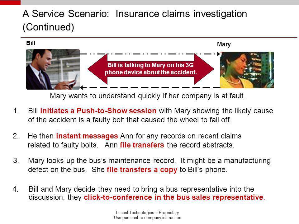 A Service Scenario: Insurance claims investigation (Continued)